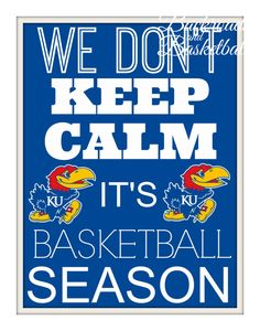 We don't keep calm it's KU basketball season by Backroadsandbball