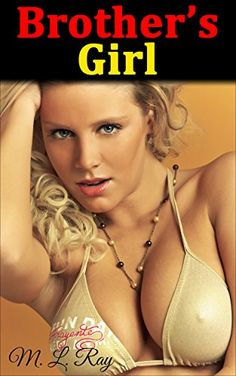Erotica: Brother's Girl - Erotic mystery of Romance, Lust and Passion: (Erotic Mystery, Erotic Romance, Erotica Short Story with Seduction and Mystery Romance) by M. L. Ray http://www.amazon.com/dp/B00XRMZEOK/ref=cm_sw_r_pi_dp_b5aKvb1SJWKAM
