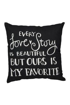 Every Love Story Accent Pillow - I think I need to make this for Jason!