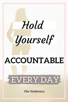 Accountability to yourself is important! Learn how to hold yourself accountable and become the person you would be, if only you could! Your Values | Life Values | Intentional Living