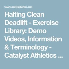 Halting Clean Deadlift - Exercise Library: Demo Videos, Information & Terminology - Catalyst Athletics Olympic Weightlifting