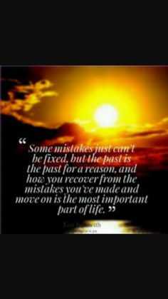 Mistakes are mistakes. But you can learn from them and become stronger and wiser.