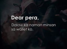 Bisaya Quotes, Love Song Quotes, Quotes And Notes, Short Quotes, Life Quotes, Filipino Humor, Filipino Quotes, Pinoy Quotes, Tagalog Quotes Hugot Funny