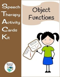 STACK: Object Functions120 Object Functions Cards / 120 Object Functions Task CardsTwo sets of cards:One set asks What do you do with a _____? One visual is provided.One set asks questions such as What do you use to _____? Two visual choices are given.