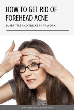 Discover the best ways to get rid of forehead acne