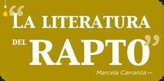 La literatura del rapto.  Marcela Carranza Keep Calm, Reading, Literatura, Stay Calm, Relax