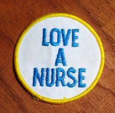 Vintage 1970's  Love A Nurse'' Embroidered by batchesOpatches
