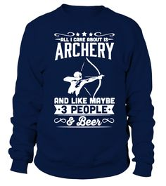 All I Care About is Archery T Shirt   => Check out this shirt by clicking the image, have fun :) Please tag, repin & share with your friends who would love it. #dad #daddy #papa #shirt #tshirt #tee #gift #perfectgift #birthday #Christmas #fatherday