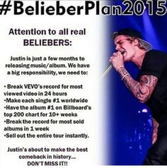 GUYS WE NEED TO DO THIS. WE CAN DO THIS! SPREAD THIS ON THE WHOLE INTERNET WE ARE GONNA BRING JUSTIN TO THE TOP AND WE'RE GONNA MAKE HISTORY!!!<3<3<3 #JustinBieberIsBack #BiggerAndBetter