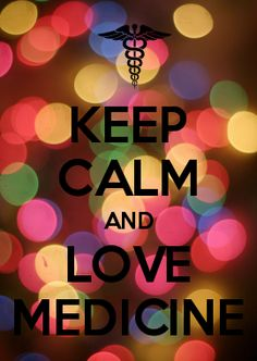 KEEP CALM AND LOVE MEDICINE