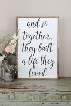 And So Together They Built A Life They Loved Wood Sign Framed Sign Bedroom Wall Art Couples Sign Farmhouse Style Sign Love Decor - Quotes For Single Mom - Ideas of Quotes For Single Mom -