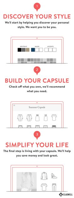 Need help putting together a wardrobe that's perfect for you? Use Capsules to make the most of your closet. Start by sharing a little about you—your routine and personal style. We'll recommend a wardrobe with 35 items or less. Once you've got the right clothes you can stop shopping and get on with your life. Visit Cladwell.com and start living a bigger life with a smaller wardrobe.