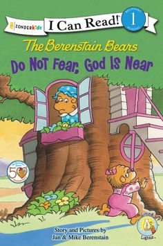 The Berenstain Bears, Do Not Fear, God is Near by Stan and Jan Berenstain w/ Mike Berenstain  (Zonderkidz)