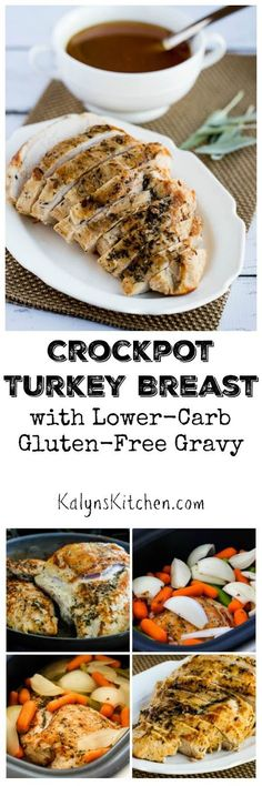 This post has complete instructions for CrockPot Turkey Breast and Lower-Carb and Gluten-Free Turkey Gravy. Slow cooker turkey breast is a great idea if you have a small crowd for a holiday meal, but this is easy enough to make for dinner any time of year.  [found on KalynsKitchen.com]