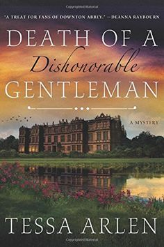 Death of a Dishonorable Gentleman: A Mystery: Tessa Arlen: 8601409635972: Amazon.com: Books