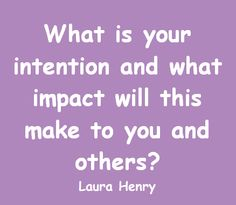 Intention and impact