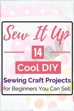 What did you think of our list of 14 cool sewing projects you can sell? Give us your feedback and let us know how your projects turned out!