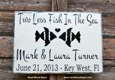 Rustic Wedding Sign, Wedding Decoration, Beach Wedding Gift, Nautical Signs, Lakeside Seaside, Rustic Ranch Country Barn Weddings, Personalized Wedding Plaque, Two Less Fish In The Sea, Photo Prop Ideas, Anniversary, Bridal Shower, Destination
