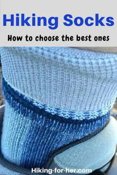 Hiking socks are as important as your boots, backpack and trail food. Use these Hiking For Her tips to choose a perfect pair of hiking socks for your feet.