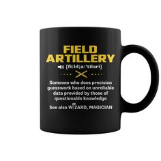 Field Artillery Definition Meaning Hot Mug  coffee mug, cool mugs, funny coffee mugs, mug gift #mugs #ideas #gift #mugcoffee #coolmug