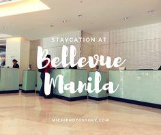 Michi Photostory: Staycation at The Bellevue Manila