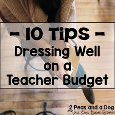 It is important to dress for success when teaching. 10 Tips for Dressing Well on A Teacher Budget.