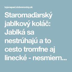Staromaďarský jablkový koláč: Jablká sa nestrúhajú a to cesto tromfne aj linecké - nesmierne rýchly a výborný koláč prababičiek! Basket