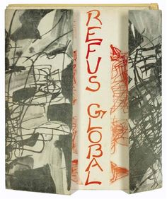Paul-Émile Borduas - Refus global, 1948, book.  Refus Global was an influential manifesto calling for freedom of expression, and signed by many of Quebec's leading artists and intellectuals.