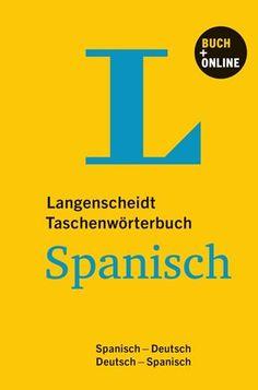 Langenscheidt Taschenwörterbuch Spanisch : Spanisch - Deutsch, Deutsch - Spanisch / herausgegeben von der Langenscheidt-Redaktion - München : Langenscheidt, cop. 2013