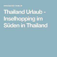 Thailand Urlaub - Inselhopping im Süden in Thailand