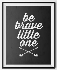 Be Brave Little One Print Arrow Wall Art by KiwiInTheClouds. Perfect piece of art for an adventure or tribal themed nursery!