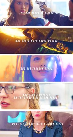 Supergirl: It's the story of a hero who could move whole worlds and see through stars.
