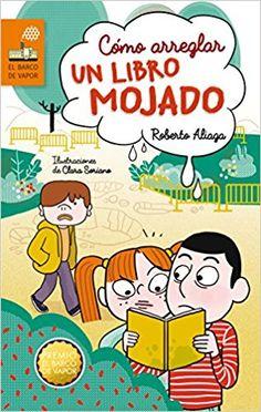 Compra aquí http://www.alquiblaweb.com/comoarreglarunlibromojado. Premio SM El Barco de Vapor