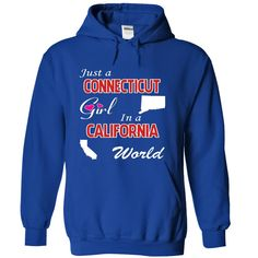 Just a Connecticut Girl in a California World T-Shirts, Hoodies. Get It Now ==►…