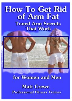 How to get rid of Arm Fat.