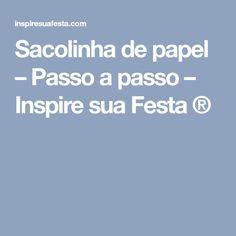 Sacolinha de papel – Passo a passo – Inspire sua Festa ®