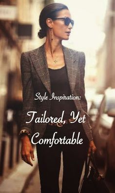 Style Inspiration: Tailored, Yet Comfortable