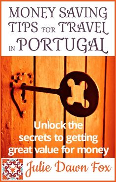 Money Saving Tips for Portugal. Practical insider travel tips by Julie Dawn Fox