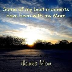 Thank-You Thank-You Mom for all of them!