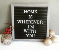 home is wherever i'm with you. christmas decor. home decor. holidays. winter. christmas. letterboard. ornaments.