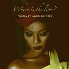 9JABREEZELAND: [Music] :Niyola Ft. Adekunle Gold – Where Is The L...