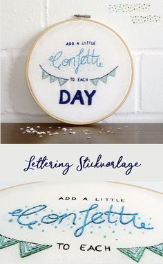 Handletterling Spruch: Add a little confetti to each day. DIY Stickvorlage für dein eigenes Stickbild. Tolle Wanddeko mit gesticktem Lettering. #Stickmuster #Handlettering