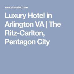 Luxury Hotel in Arlington VA | The Ritz-Carlton, Pentagon City
