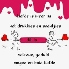 Liefde is meer as .... Funny Cartoon Quotes, Afrikaanse Quotes, As, Meaning Of Love, Inspiring Quotes About Life, Good Morning Quotes, Love Quotes, Love You, Printing