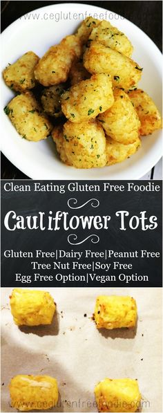 Cauliflower Tots, adult and kid friendly recipe. This dish is great as a side or as a snack. This recipe has a vegan option that makes it top 8 food allergen free. Make extra and freeze the rest for a later date. These yummy tots are gluten free, dairy free, soy free, peanut free and tree nut free. Enjoy!
