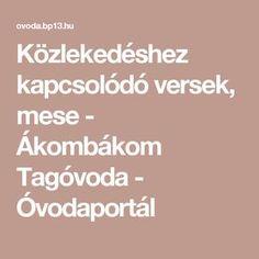 Közlekedéshez kapcsolódó versek, mese - Ákombákom Tagóvoda - Óvodaportál