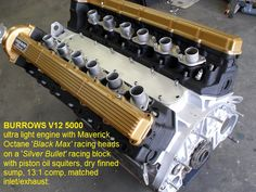 another view of Burrows V12 5000 racing engine. The core casting is a Jaguar V12 engine but so highly modified its actually a different engine. It will have 4kg alloy flywheel, duplex Maverick Octane plasma spray iron face clutch, special low tension valve springs, 2 ring featherweight piston, titanium pins, and more.... watch this space.