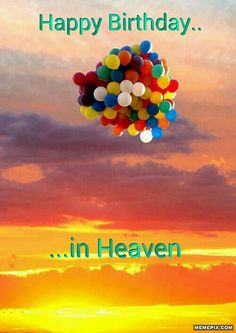 Happy birthday in heaven images quotes for friend brother sister daughter son wife husband uncle aunt grandmother grandfather.Wishing someone a happy birthday in heaven. Happy Birthday In Heaven, Birthday In Heaven Quotes, Colourful Balloons, Rainbow Balloons, Floating Balloons, Happy Balloons, Helium Balloons, Jolie Photo, Mellow Yellow