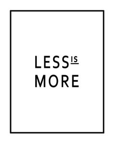 Less is More Printable Black and White Quote by GEyesPhotography