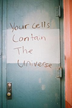 Your cells contain the universe. | Official Tumblr of To Write Love on Her Arms.